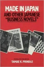 Made in Japan and Other Japanese 'Business Novels'by: Prindle, Tamae K. - Product Image
