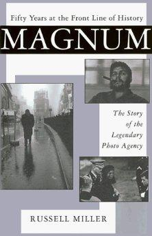 Magnum: Fifty Years at the Front Line of Historyby: Miller, Russell - Product Image