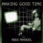 Making Good Timeby: Mandel, Mike - Product Image