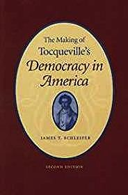 Making of Tocqueville's Democracy in America, Theby: Schleifer, James T. - Product Image