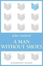 Man Without Shoes, A by: Sanford, John B. - Product Image