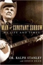 Man of Constant Sorrow: My Life and Timesby: Stanley, Ralph - Product Image