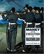 Manet and the Execution of Emperor MaximillianElderfield, John - Product Image