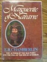 Marguerite of Navarre by: R., E. (Eric Russell) Chamberlin - Product Image