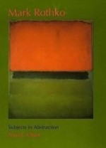 Mark Rothko: Subjects in Abstraction ( Yale Publications in the History of Art)by: Chave, Anna C. - Product Image
