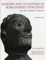 Masons and Sculptors in Romanesque Burgundy: The New Aesthetic of Cluny III: 2 Volumesby: Armi, C. Edson - Product Image