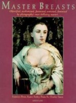 Master Breasts: Objectified, Aestheticized, Fantasized, Eroticized, Feminizedby: Prose (Introduction), Francine - Product Image