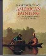 Masterpieces of American Painting in the Metropolitan Museum of Artby: Salinger, Margaretta - Product Image