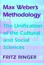 Max Weber's Methodology: The UnifIcation of the Cultural and Social Sciencesby: Ringer, Fritz - Product Image