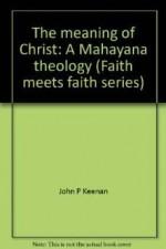 Meaning of Christ, The: A Mahayana Theology (Faith meets Faith series)Keenan, John P - Product Image