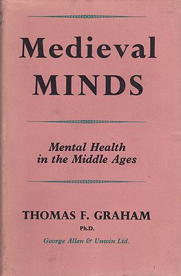 Medieval Minds: Mental Health in the Middle Agesby: Graham, Thomas F. - Product Image