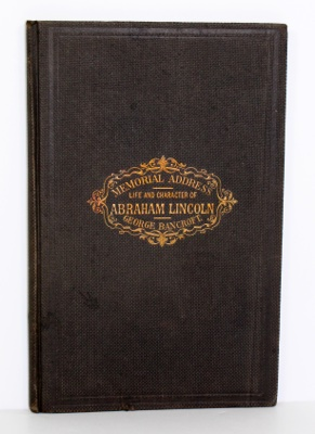 Memorial Address of the Life and Character of Abraham Lincoln, Delivered at the Request of Both Houses of the Congress of America, Before Them, in the House of Representatives at Washington, on the 12th of February, 1866 - Product Image