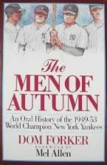 Men of Autumn, The: An Oral History of the 1949-53 World Champion New York YankeesForker, Dom - Product Image