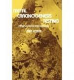 Metal Carcinogenesis Testing: Principles and in Vitro Methods (Biological Methods)by: Costa, Max - Product Image