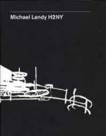 Michael Landy H2NYLandy, Michael, Illust. by: MICHAEL LANDY - Product Image