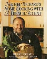 Michel Richards Home Cooking With a French AccentRichard, Michel - Product Image