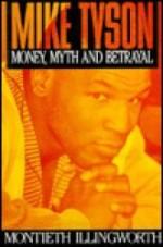 Mike Tyson: Money, Myth and Betrayalby: Illingworth, Motieth - Product Image