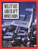 Military Aircraft Boneyardsby: Veronico, Nicholas A. - Product Image