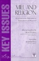 Mill and Religion: Contemporary Responses to 3 Essays on ReligionSell, Alan P. F. (Editor, Introduction) - Product Image