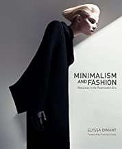 Minimalism and Fashion: Reduction in the Postmodern Eraby: Dimant, Elyssa - Product Image