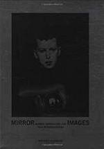 Mirror Images - Women, Surrealism, and Self-Representationby: Chadwick (Editor), Whitney/Dawn Ades/Salomon Grimberg/Katy Kline/Helaine Posner/Susan Rubin Suleiman/Dic - Product Image