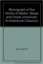 Monograph of the Work of Mellor, Meigs and Howe: Country Estates, Suburban Homes, and Other Structures (American Architectural Classics)Wister, Owen - Product Image