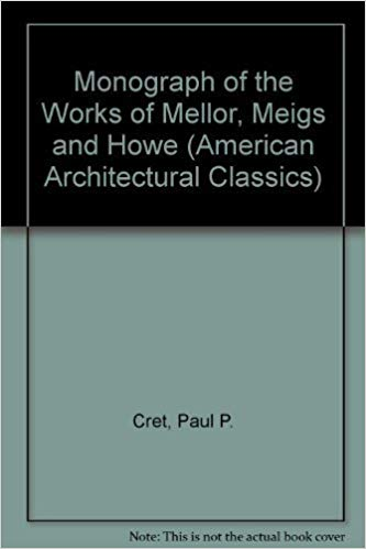 Monograph of the Work of Mellor, Meigs and Howe: Country Estates, Suburban Homes, and Other Structures (American Architectural Classics)by: Wister, Owen - Product Image