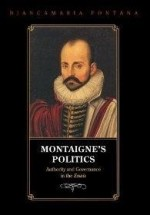Montaigne's Politics: Authority and Governance in the Essaisby: Fontana, Biancamaria - Product Image