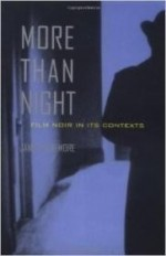 More than Night: Film Noir in Its Contextsby: Naremore, James - Product Image