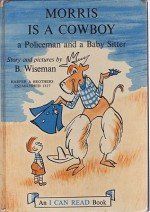Morris is a Cowboy, a Policeman and a Baby Sitter - An I Can Read BookWiseman, Bernard, Illust. by: Bernard  Wiseman - Product Image