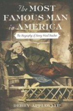 Most Famous Man in America, The : The Biography of Henry Ward Beecherby: Applegate, Debby - Product Image