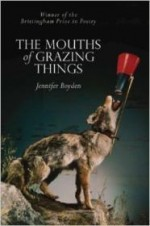 Mouths of Grazing Things (Brittingham Prize in Poetry)by: Boyden, Jennifer - Product Image