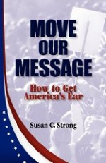 Move Our Message: How to Get America's Earby: Strong, Susan C. - Product Image