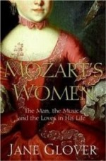 Mozart's Women: His Family, His Friends, His Musicby: Glover, Jane - Product Image