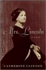 Mrs. Lincoln: A Lifeby: Clinton, Catherine - Product Image