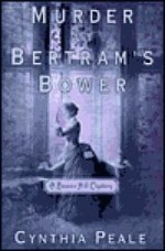 Murder at Bertram's Bower: A Beacon Hill Mysteryby: Peale, Cynthia - Product Image
