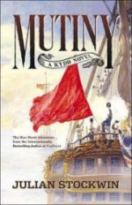 Mutiny (Kydd Series #4)by: Stockwin, Julian - Product Image