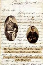 My Dear Wife: The Civil War Diary & Letters of Capt. John QuigleyWyckoff, Julie - Product Image
