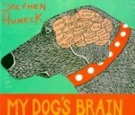 My Dog's Brainby: Huneck, Stephen - Product Image