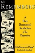 My Remembers: A Black Sharecropper's Recollections of the Depressionby: Stimpson, Eddie - Product Image
