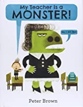 My Teacher Is a Monster! (SIGNED COPY)by: Brown, Peter - Product Image