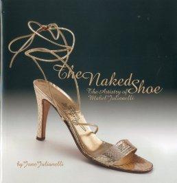 Naked Shoe, The: The Artistry of Mabel Julianelliby: Julianelli, Jane - Product Image