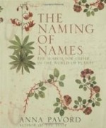 Naming of Names, The : The Search for Order in the World of Plantsby: Pavord, Anna - Product Image