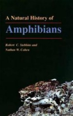 Natural History of Amphibians, A by: Stebbins, Robert C. - Product Image