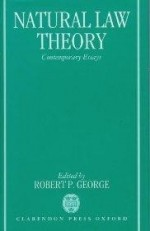 Natural Law Theory: Contemporary Essaysby: George, Robert P. - Product Image