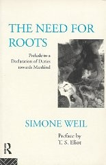 Need for Roots, The : Prelude to a Declaration of Duties Towards Mankindby: Weil, Simone - Product Image