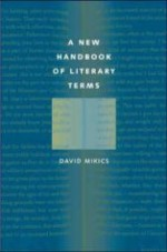 New Handbook of Literary Terms, A by: Mikics, David - Product Image