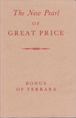 New Pearl of Great Price, The - A Treatise Concerning the Treasure and Most Precious Stone of the Philosophers - Or the Method and Procedure of the Divine Artby: Bonu - Product Image
