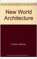 New World Architectureby: Graham, Matthew - Product Image