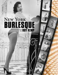 New York Burlesque: Photographs by Roy Kempby: Kemp, Roy - Product Image